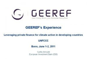 df df GEEREFs Experience Leveraging private finance for