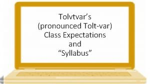 Tolvtvars pronounced Toltvar Class Expectations and Syllabus Contact