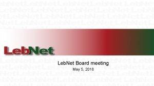 Leb Net Board meeting May 5 2018 Housekeeping
