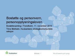 Bosttte og personvern personopplysningsloven Bostttesamling i Trondheim 11