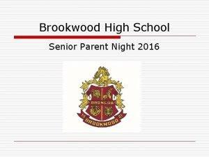 Brookwood High School Senior Parent Night 2016 BROOKWOOD