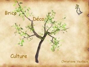Brico Dco Culture Christiane Vaudaux A BRICO DCO
