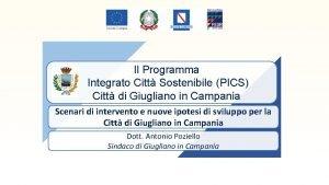 Il Programma Integrato Citt Sostenibile PICS Citt di