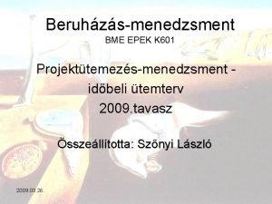 Beruhzs menedzsment BME EPEK K 601 Projekttemezs menedzsment
