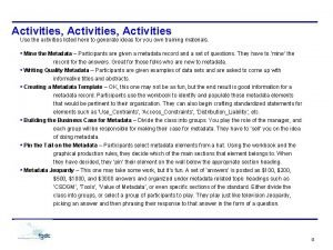 Activities Activities Use the activities listed here to