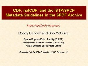 CDF net CDF and the ISTPSPDF Metadata Guidelines