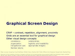 Graphical Screen Design CRAP contrast repetition alignment proximity