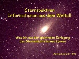 Sternspektren Informationen aus dem Weltall Was wir aus