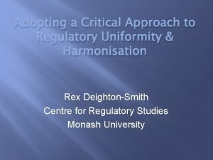 Adopting a Critical Approach to Regulatory Uniformity Harmonisation