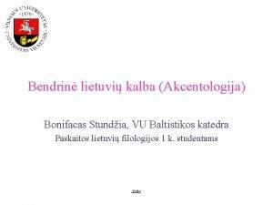 Bendrin lietuvi kalba Akcentologija Bonifacas Stundia VU Baltistikos
