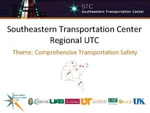 Southeastern Transportation Center Regional UTC Theme Comprehensive Transportation