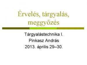 rvels trgyals meggyzs Trgyalstechnika I Pinkasz Andrs 2013