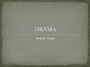 DRAMA Literary Terms Character types round many different