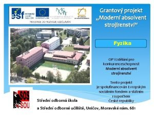 Grantov projekt Modern absolvent strojrenstv Fyzika OP Vzdln