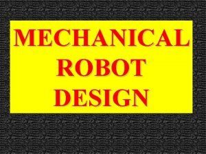 MECHANICAL ROBOT DESIGN INDUSTRIAL ROBOT ARMS 1 Typical
