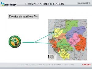 Dossier CAN 2012 au GABON Novembre 2010 Dossier