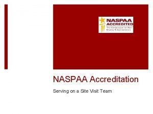 NASPAA Accreditation Serving on a Site Visit Team
