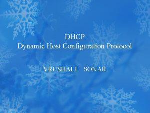 DHCP Dynamic Host Configuration Protocol VRUSHALI SONAR Summary