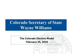 Colorado Secretary of State Wayne Williams The Colorado