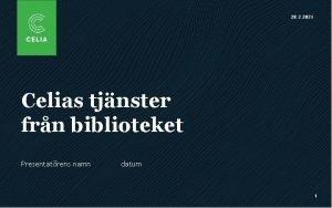 28 2 2021 Celias tjnster frn biblioteket Presentatrens
