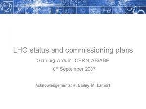 LHC status and commissioning plans Gianluigi Arduini CERN