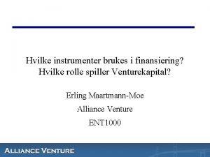 Hvilke instrumenter brukes i finansiering Hvilke rolle spiller
