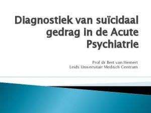 Diagnostiek van sucidaal gedrag in de Acute Psychiatrie