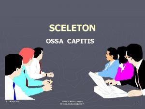 SCELETON OSSA CAPITIS 5 svibnja 2007 SCELETONOssa capitis