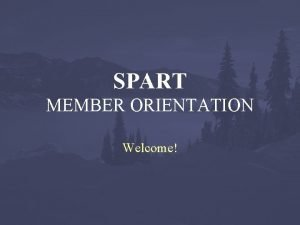 SPART MEMBER ORIENTATION Welcome AUTHORITY STRUCTURE RCW 38