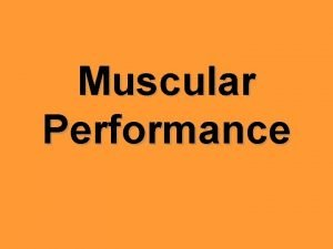 Muscular Performance Isotonic the muscle contracts and shortens