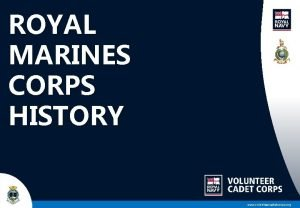 ROYAL MARINES CORPS HISTORY www volunteercadetcorps org CORPS