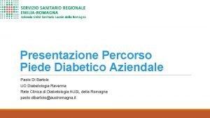 Presentazione Percorso Piede Diabetico Aziendale Paolo Di Bartolo