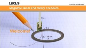 Magnetic linear and rotary encoders Welcome A history