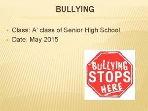 BULLYING Class A class of Senior High School