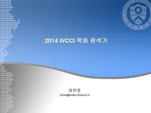 2014 WCCI yjchaesclab yonsei ac kr WCCI World