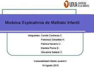 Modelos Explicativos de Maltrato Infantil Integrantes Connie Contreras