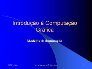 Introduo Computao Grfica Modelos de iluminao IMPA 2006