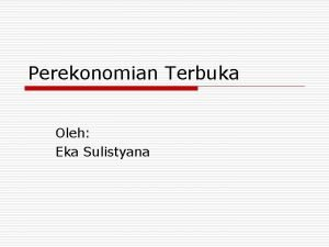 Perekonomian Terbuka Oleh Eka Sulistyana Pasar Luar Negeri