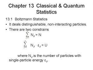 Chapter 13 Classical Quantum Statistics 13 1 Boltzmann