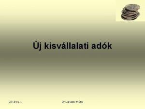 j kisvllalati adk 201314 I Dr Lakatos Mria