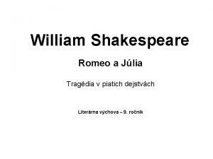 William Shakespeare Romeo a Jlia Tragdia v piatich