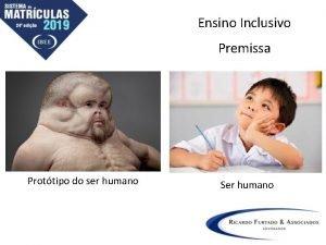 Ensino Inclusivo Premissa Prottipo do ser humano Ser