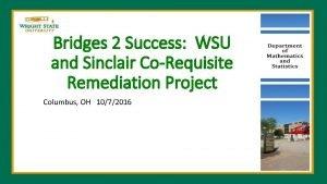 Bridges 2 Success WSU and Sinclair CoRequisite Remediation