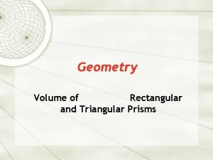 Geometry Volume of Rectangular and Triangular Prisms Volume