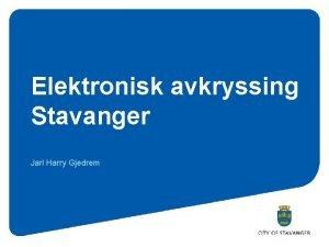 Elektronisk avkryssing Stavanger Jarl Harry Gjedrem Valget i