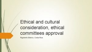 Ethical and cultural consideration ethical committees approval Rigoberto