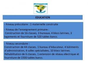 EDUCATION Niveau prscolaire 1 maternelle construite Niveau de
