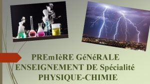 PREm IRE GNRALE ENSEIGNEMENT DE Spcialit PHYSIQUECHIMIE POUR