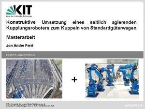 Konstruktive Umsetzung eines seitlich agierenden Kupplungsroboters zum Kuppeln