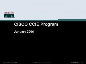 CISCO CCIE Program January 2006 CCIE Overview January